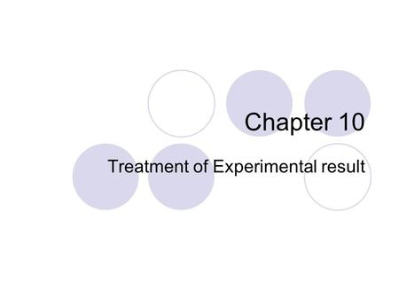Chapter 10 Treatment of Experimental result. Propagation of Errors.