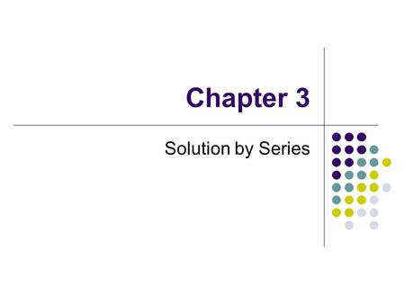 Chapter 3 Solution by Series. Introduction Complementary Function Particular Integral  Chapter 2 If F(x),G(x) are constant.