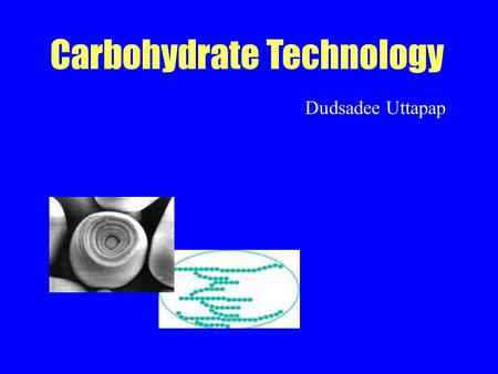 Carbohydrate Technology Dudsadee Uttapap. References: Key words: -Carbohydrate structure -Monosaccharide -Lecture.
