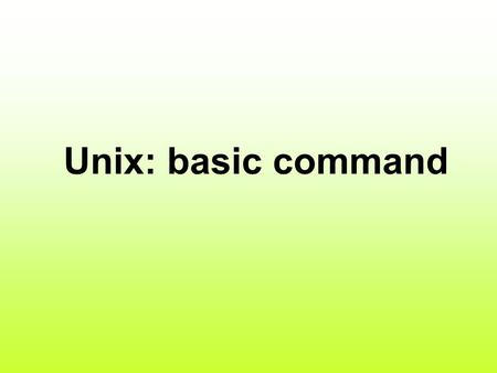 Unix: basic command.