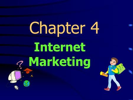 Chapter 4 Internet Marketing.