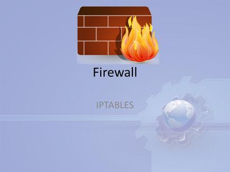 Firewall IPTABLES. iptables iptables -L (List the rules in all chain) จะได้ผลลัพธ์เป็น Chain INPUT (policy ACCEPT) target prot opt source destination.