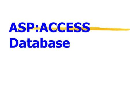 ASP:ACCESS Database. 2 ASP with Access การติดตั้ง ODBC  Active Server Pages สามารถติดต่อ ฐานข้อมูลโดยผ่าน Object Database Connectivity (ODBC).  ในการใช้