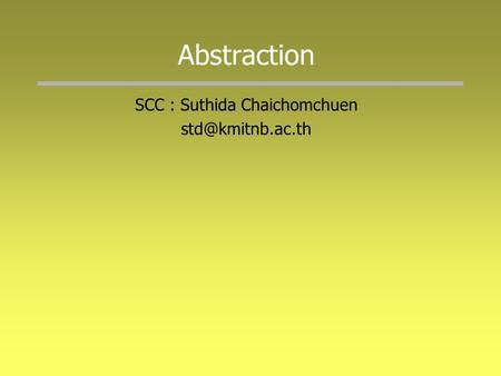 Abstraction SCC : Suthida Chaichomchuen