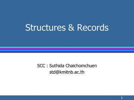 1 Structures & Records SCC : Suthida Chaichomchuen