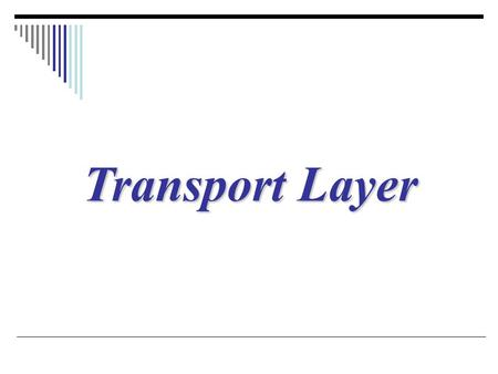 Transport Layer. UDP, TCP, และ SCTP ใน TCP/IP Process-to-Process Delivery: UDP และ TCP.