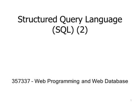 Structured Query Language (SQL) (2)