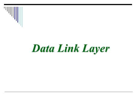 Data Link Layer.