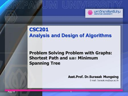 CSC201 Analysis and Design of Algorithms CSC201 Analysis and Design of Algorithms Problem Solving Problem with Graphs: Shortest Path and และ Minimum Spanning.