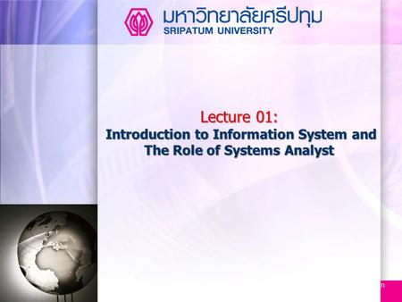 Www.themegallery.com Lecture 01: Introduction to Information System and The Role of Systems Analyst.