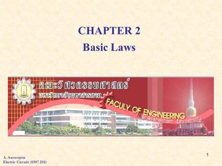 1 CHAPTER 2 Basic Laws A. Aurasopon Electric Circuits (0307 201)