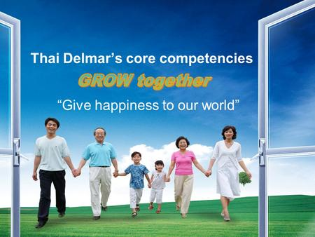 "Thai Delmar's core competencies ""Give happiness to our world"""