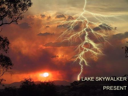 LAKE SKYWALKER PRESENT.