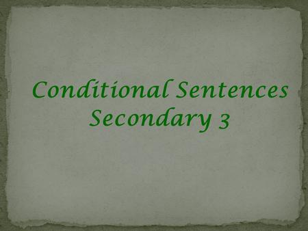 Conditional Sentences Secondary 3