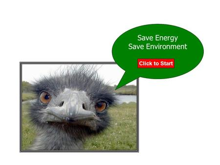 Save Energy Save Environment Click to Start.