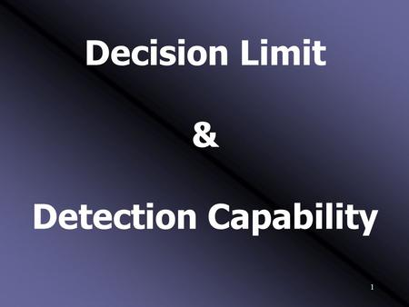 Decision Limit & Detection Capability.