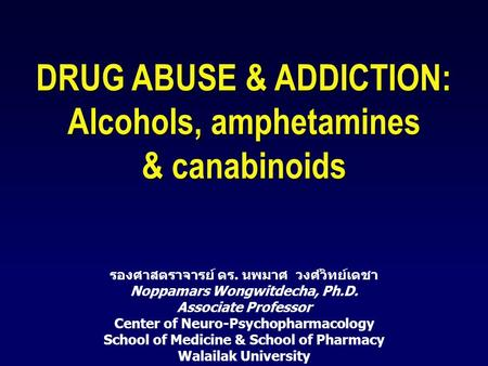 DRUG ABUSE & ADDICTION: Alcohols, amphetamines & canabinoids
