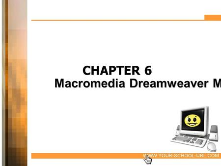 CHAPTER 6 Macromedia Dreamweaver MX 8.