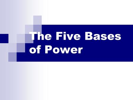 The Five Bases of Power.