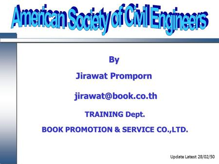 By Jirawat Promporn TRAINING Dept. BOOK PROMOTION & SERVICE CO.,LTD. Update Latest 28/02/50.