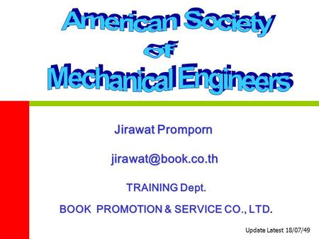 Jirawat Promporn Update Latest 18/07/49 TRAINING Dept. BOOK PROMOTION & SERVICE CO., LTD.