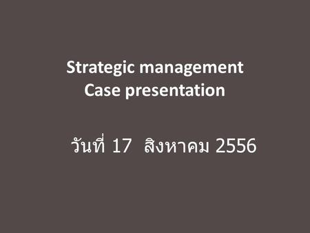 Strategic management Case presentation