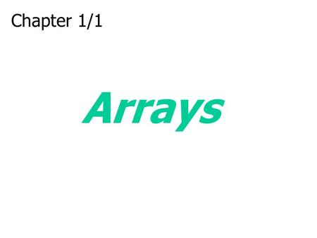 Chapter 1/1 Arrays. Introduction Data structures are classified as either linear or nonlinear Linear structures: elements form a sequence or a linear.
