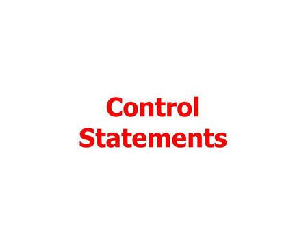 Control Statements.