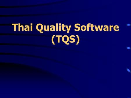 Thai Quality Software (TQS)