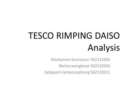 TESCO RIMPING DAISO Analysis