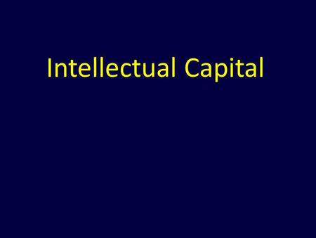 Intellectual Capital.