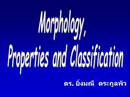 Properties and Classification