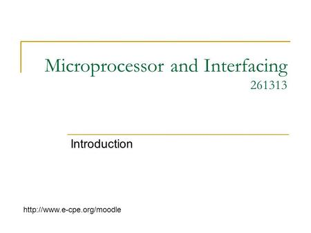 Microprocessor and Interfacing 261313 Introduction