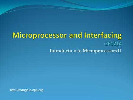 Introduction to Microprocessors II