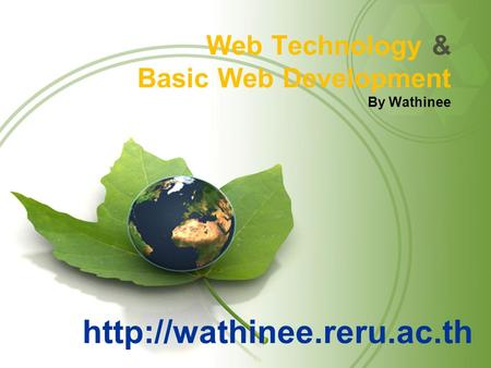Web Technology & Basic Web Development By Wathinee