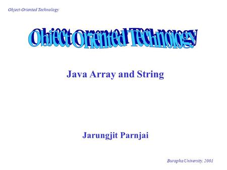 Java Array and String Jarungjit Parnjai