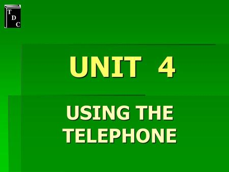 UNIT 4 USING THE TELEPHONE. Expressions Can I help you ? - Yes, of course. - No, thank you. May I help you ? - Yes, thank you. - No, I'm sorry. What can.