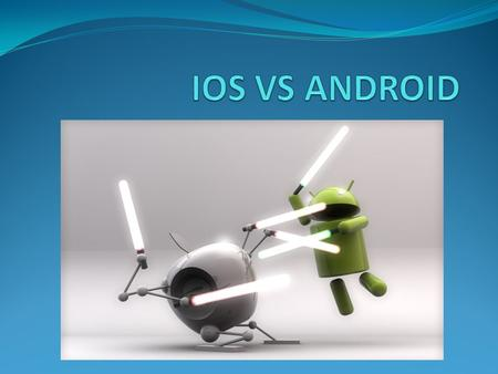 IOS VS ANDROID.