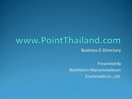 Business E-Directory Presented By Wutthikorn Manomaiwiboon Ecartstudio Co., Ltd.