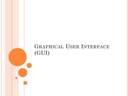 G RAPHICAL U SER I NTERFACE (GUI). AWT (A BSTRACT W INDOWING T OOLKIT ) AWT (Abstract Windowing Toolkit) เป็น เครื่องมือสร้าง Graphic User Interface (GUI)