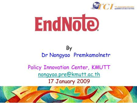 By Dr Nongyao Premkamolnetr Policy Innovation Center, KMUTT 17 January 2009.