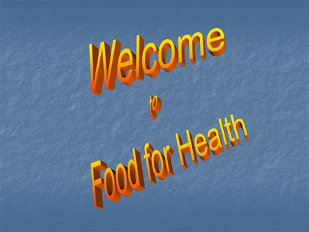 Welcome to Food for Health.