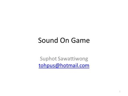 Sound On Game Suphot Sawattiwong 1.
