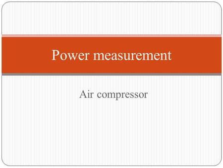 Power measurement Air compressor.