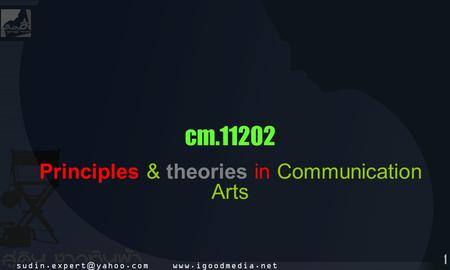 1 cm.11202 Principles & theories in Communication Arts.