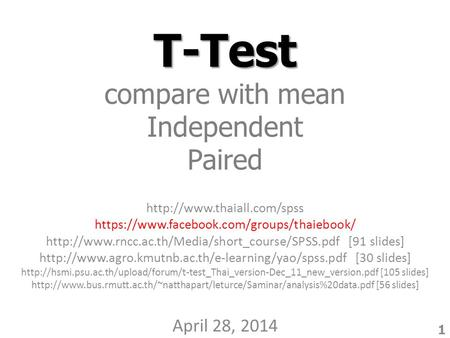 T-Test T-Test compare with mean Independent Paired  https://www.facebook.com/groups/thaiebook/