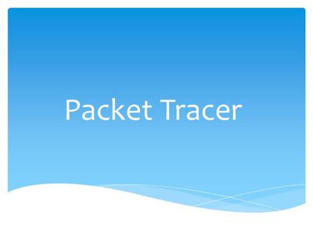 Packet Tracer.
