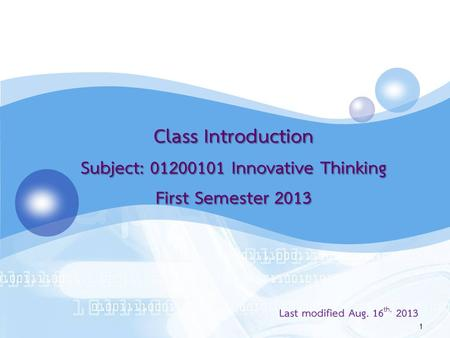 LOGO Class Introduction Subject: 01200101 Innovative Thinking First Semester 2013 1 Last modified Aug. 16 th, 2013.