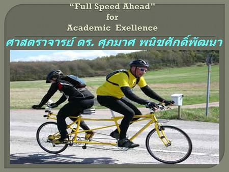 """Full Speed Ahead"" for Academic Exellence"