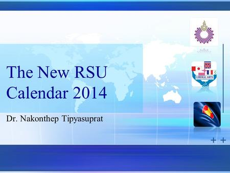 The New RSU Calendar 2014 Dr. Nakonthep Tipyasuprat.